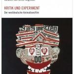 Kritik und Experiment – Der westdeutsche Animationsfilm 1954-85